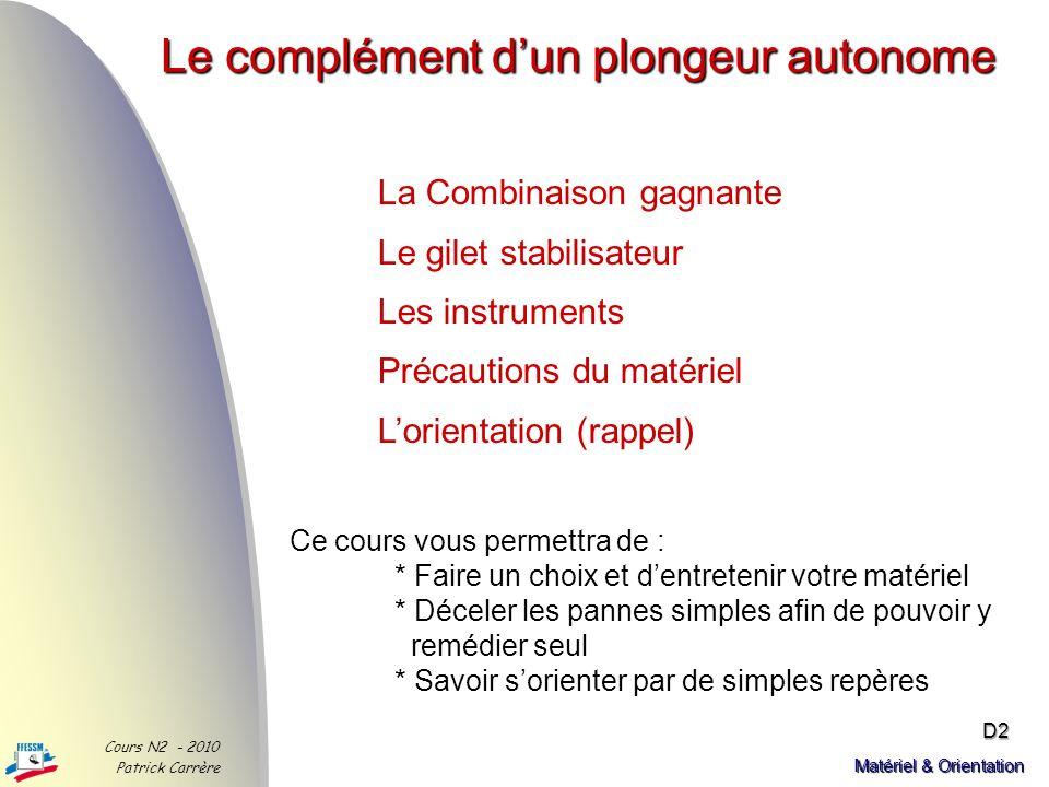 Matériel & Orientation Cours N2 - 2010 Patrick Carrère