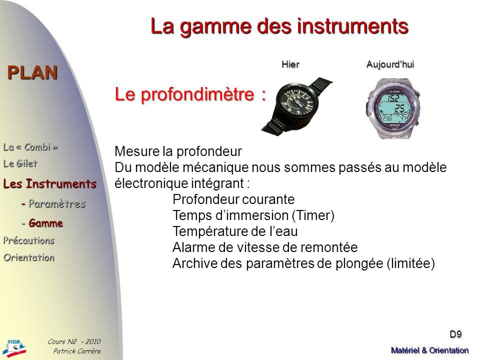 Les instruments dun autonome PLAN La « Combi » Le Gilet Les Instruments - Paramètres - Gamme PrécautionsOrientation Cours N2 - 2010 Patrick Carrère D8