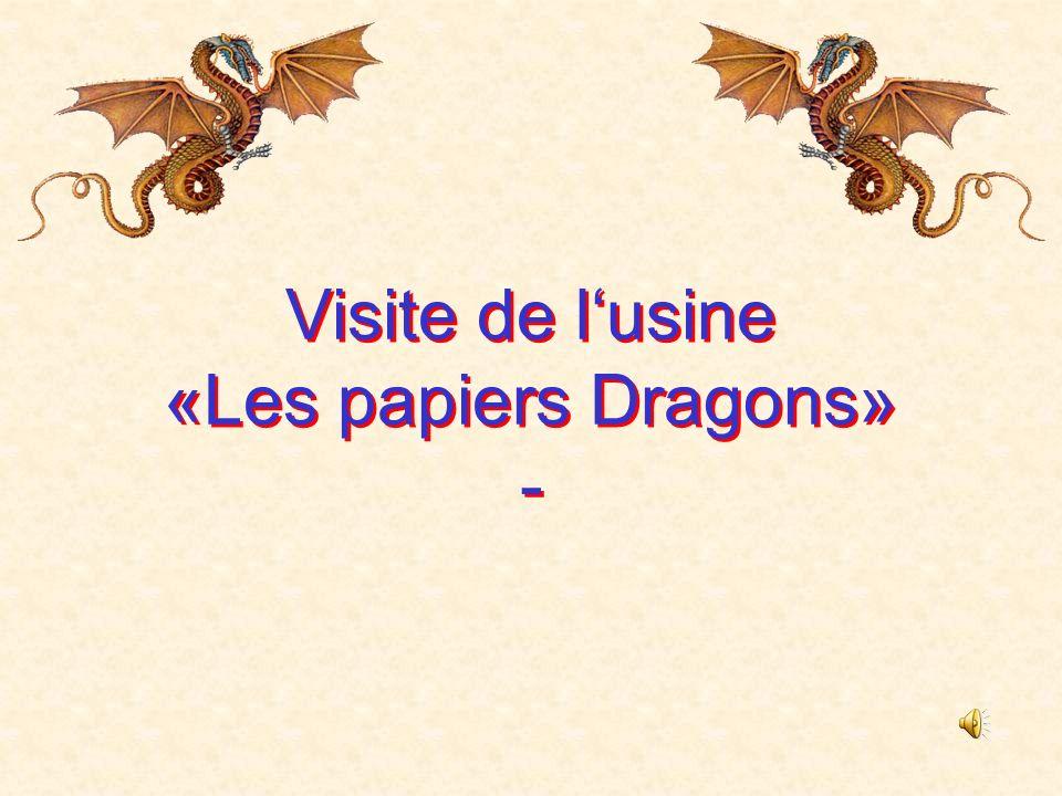Visite de lusine «Les papiers Dragons» - Visite de lusine «Les papiers Dragons» -
