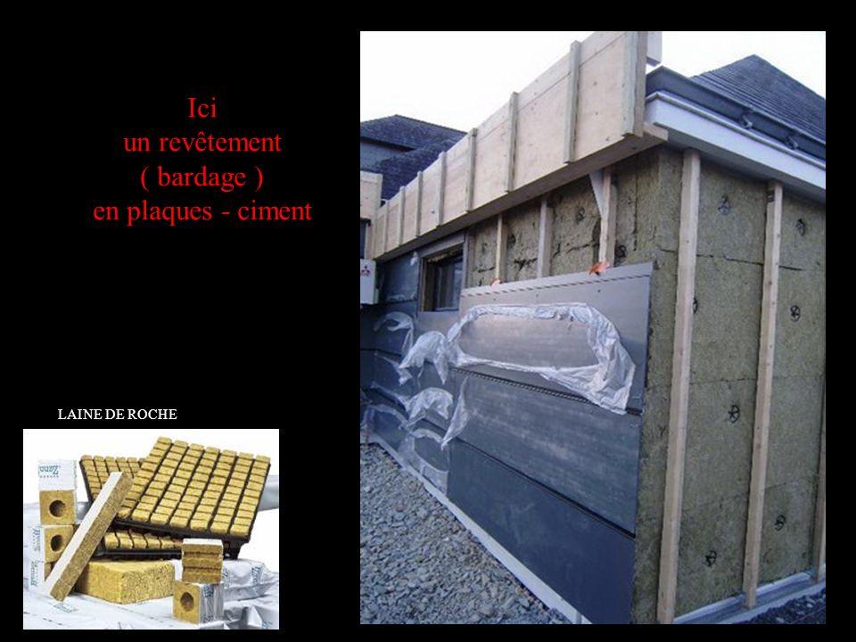 Ici un revêtement ( bardage ) en plaques - ciment LAINE DE ROCHE
