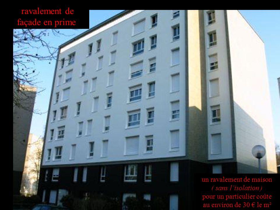ravalement de façade en prime un ravalement de maison ( sans lisolation ) pour un particulier coûte au environ de 30 le m²
