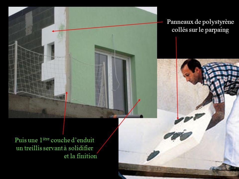 Panneaux de polystyrène collés sur le parpaing Puis une 1 ière couche denduit un treillis servant à solidifier et la finition