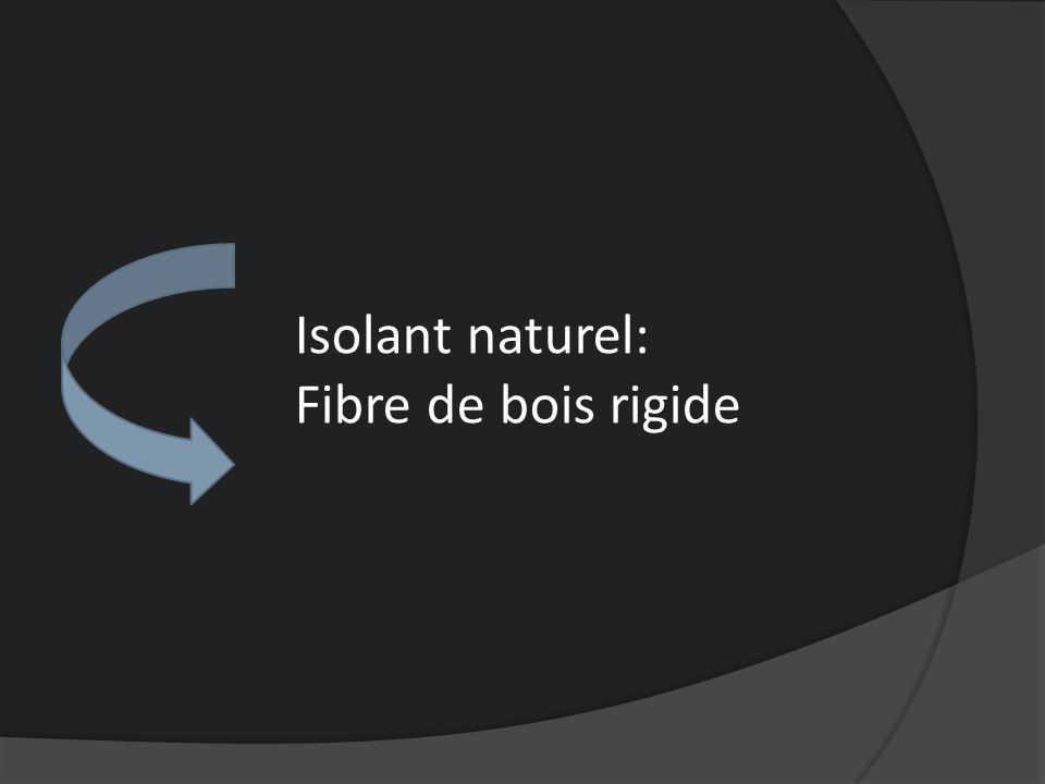 Isolant naturel: Fibre de bois rigide