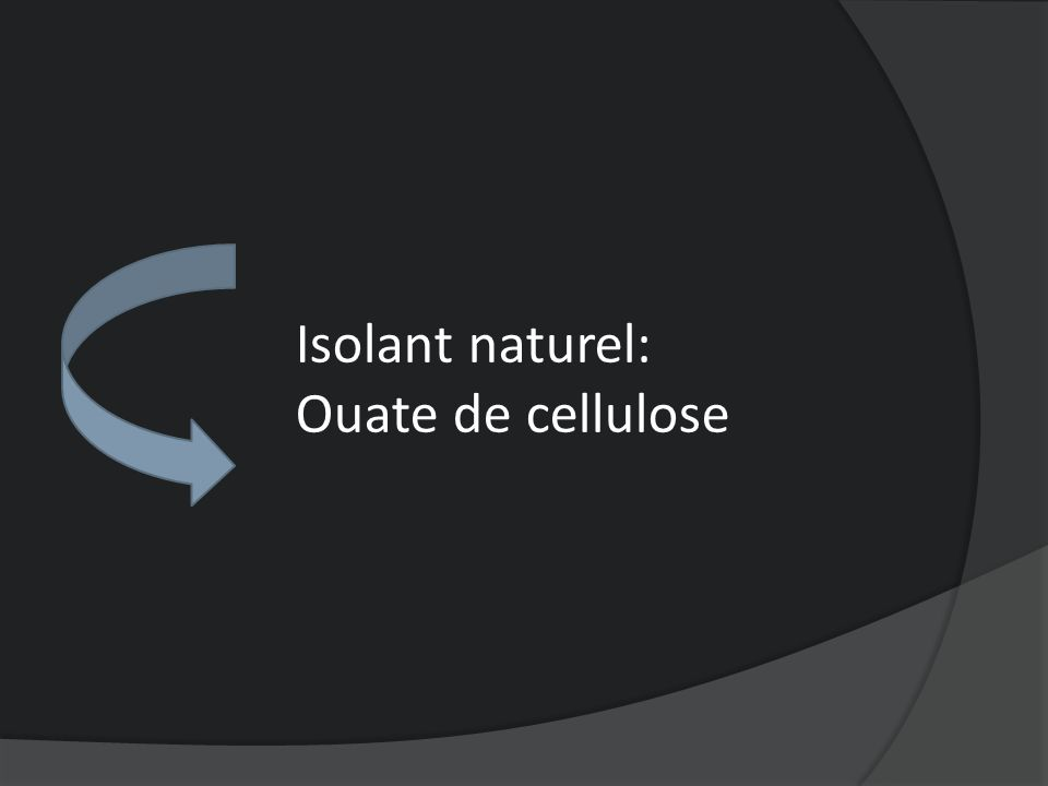 Isolant naturel: Ouate de cellulose