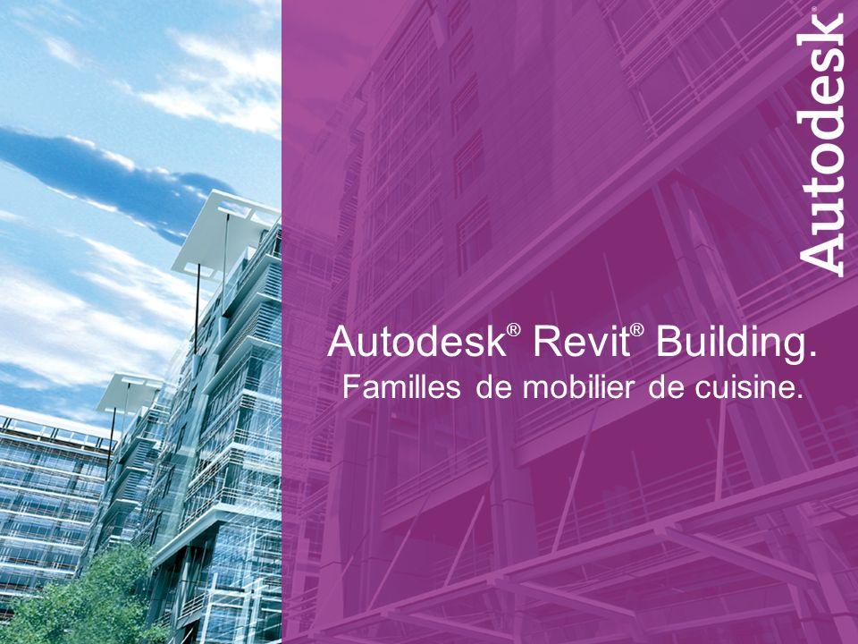 Autodesk ® Revit ® Building. Familles de mobilier de cuisine.