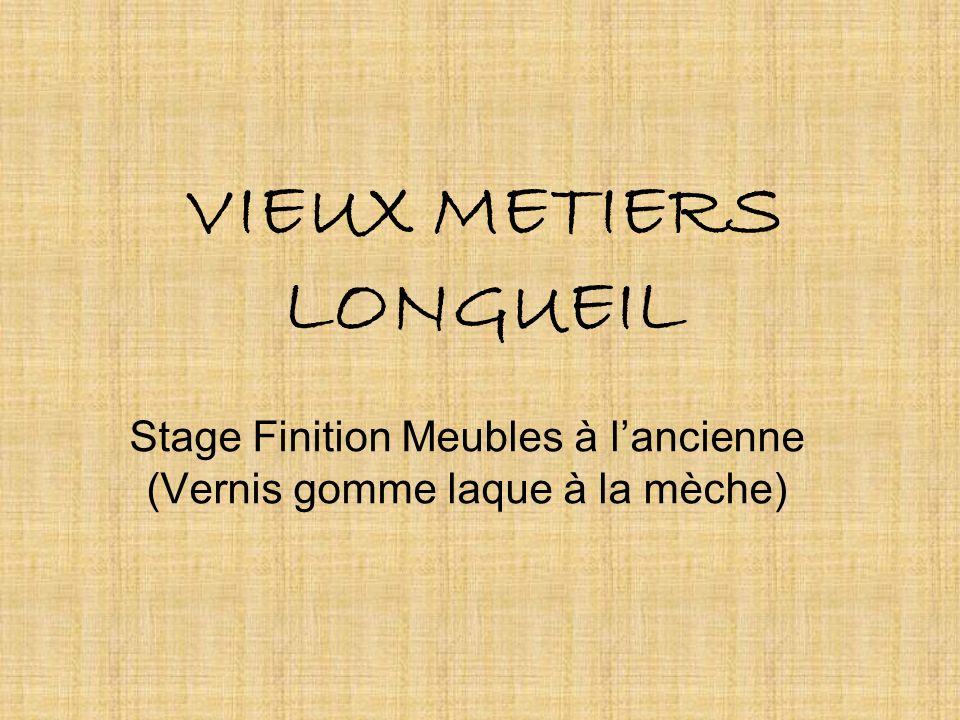 VIEUX METIERS LONGUEIL Stage Finition Meubles à lancienne (Vernis gomme laque à la mèche)