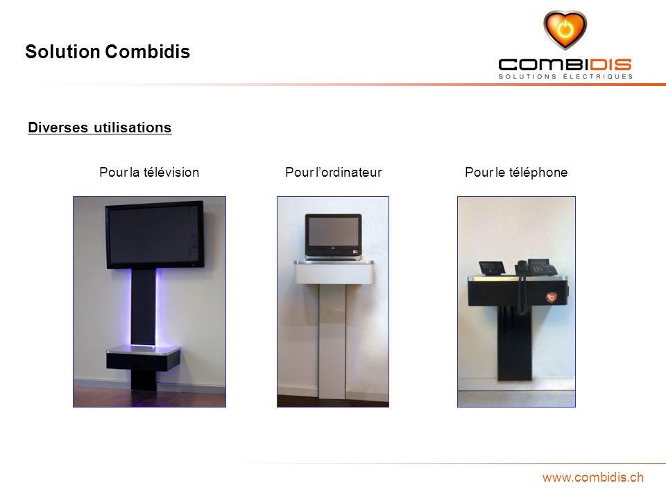 Solution Combidis www.combidis.ch Diverses utilisations Pour la télévisionPour lordinateurPour le téléphone
