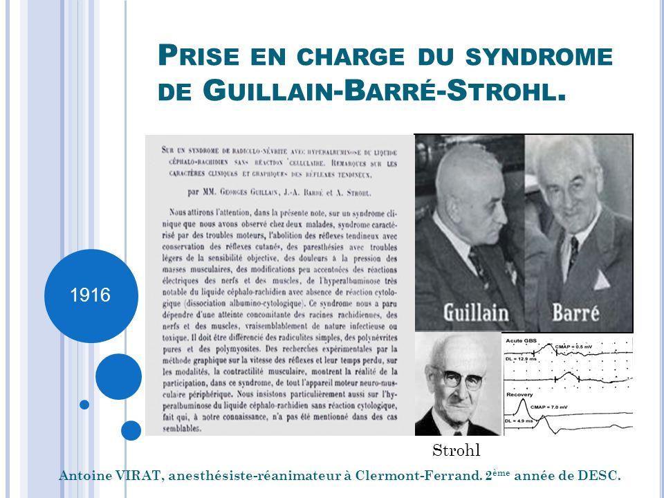 P RISE EN CHARGE DU SYNDROME DE G UILLAIN -B ARRÉ -S TROHL. Antoine VIRAT, anesthésiste-réanimateur à Clermont-Ferrand. 2 ème année de DESC. Strohl 19