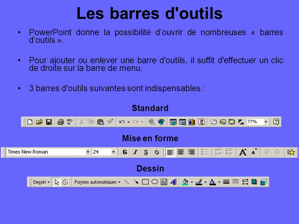 Les barres d outils PowerPoint donne la possibilité douvrir de nombreuses « barres doutils ».