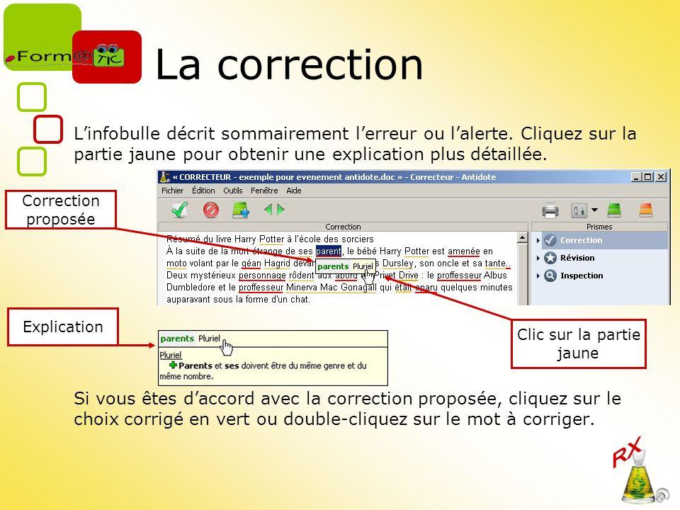La correction Linfobulle décrit sommairement lerreur ou lalerte. Cliquez sur la partie jaune pour obtenir une explication plus détaillée. Si vous êtes