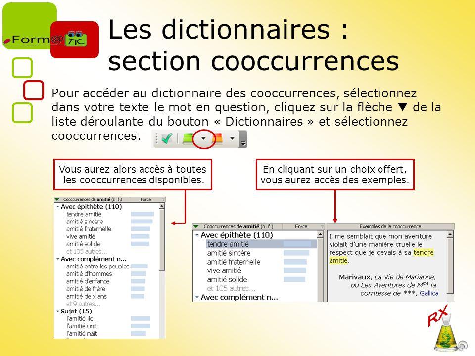 Les dictionnaires : section cooccurrences Pour accéder au dictionnaire des cooccurrences, sélectionnez dans votre texte le mot en question, cliquez su