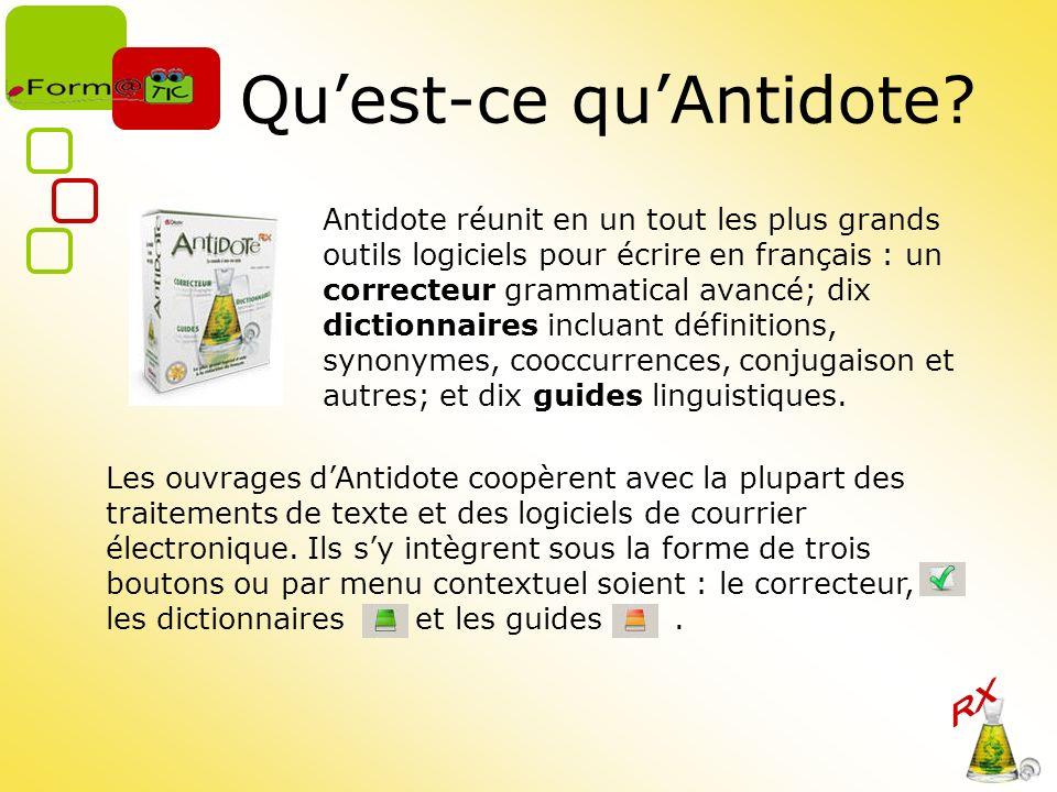 Quest-ce quAntidote? Antidote réunit en un tout les plus grands outils logiciels pour écrire en français : un correcteur grammatical avancé; dix dicti