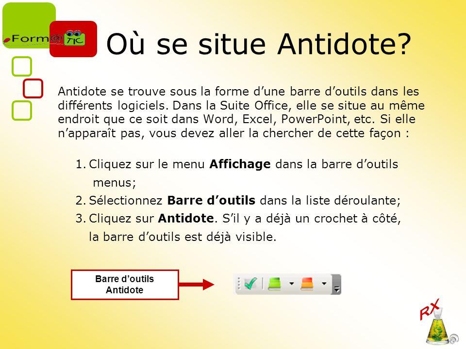 Où se situe Antidote? Antidote se trouve sous la forme dune barre doutils dans les différents logiciels. Dans la Suite Office, elle se situe au même e