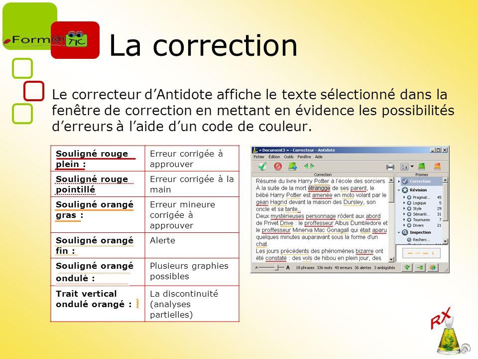 La correction Le correcteur dAntidote affiche le texte sélectionné dans la fenêtre de correction en mettant en évidence les possibilités derreurs à laide dun code de couleur.