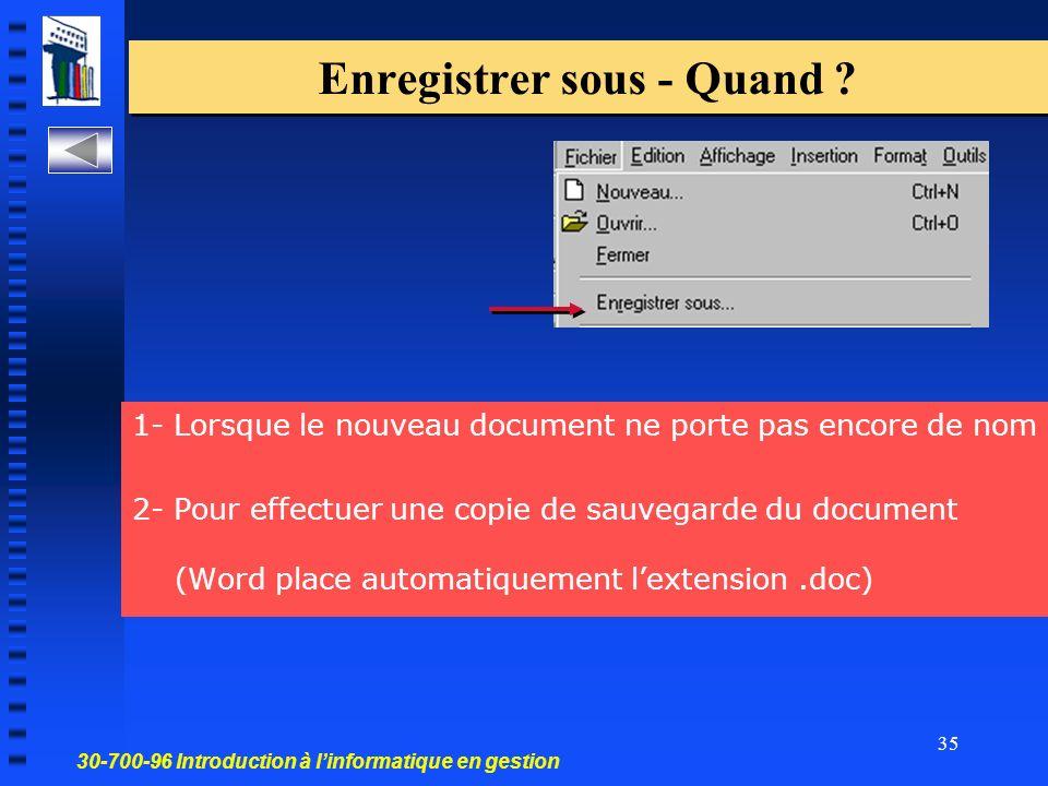 30-700-96 Introduction à linformatique en gestion 35 Enregistrer sous - Quand .