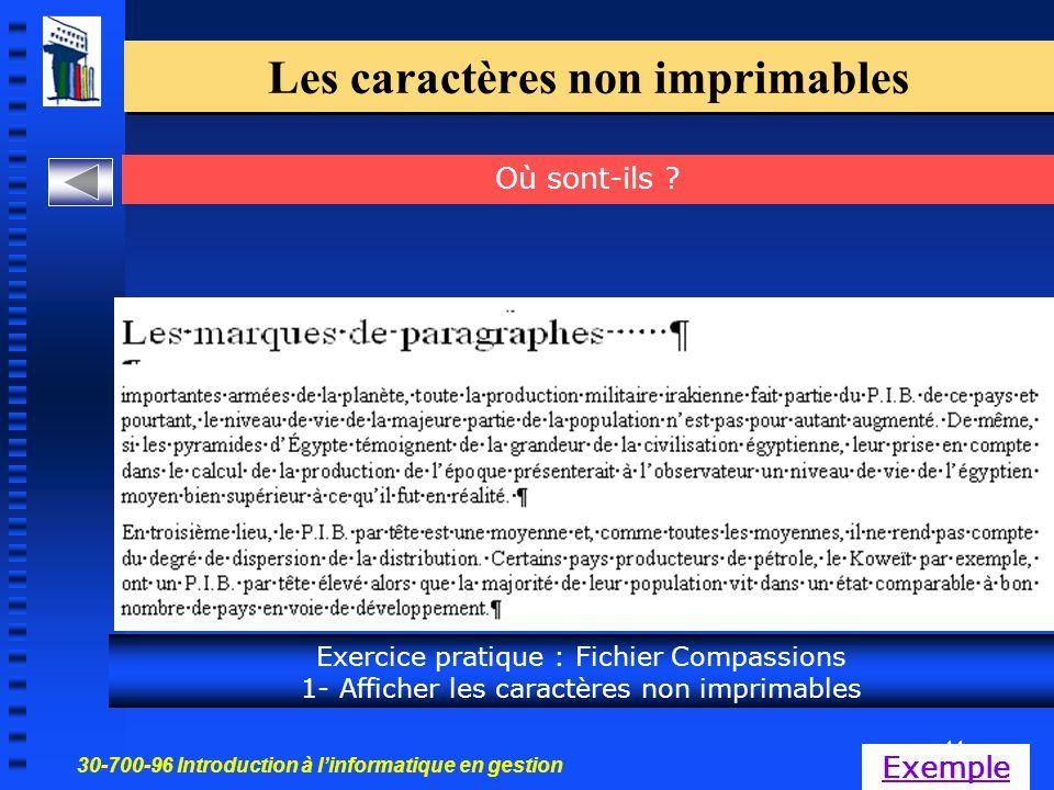 30-700-96 Introduction à linformatique en gestion 44 Les caractères non imprimables Exercice pratique : Fichier Compassions 1- Afficher les caractères non imprimables Où sont-ils .