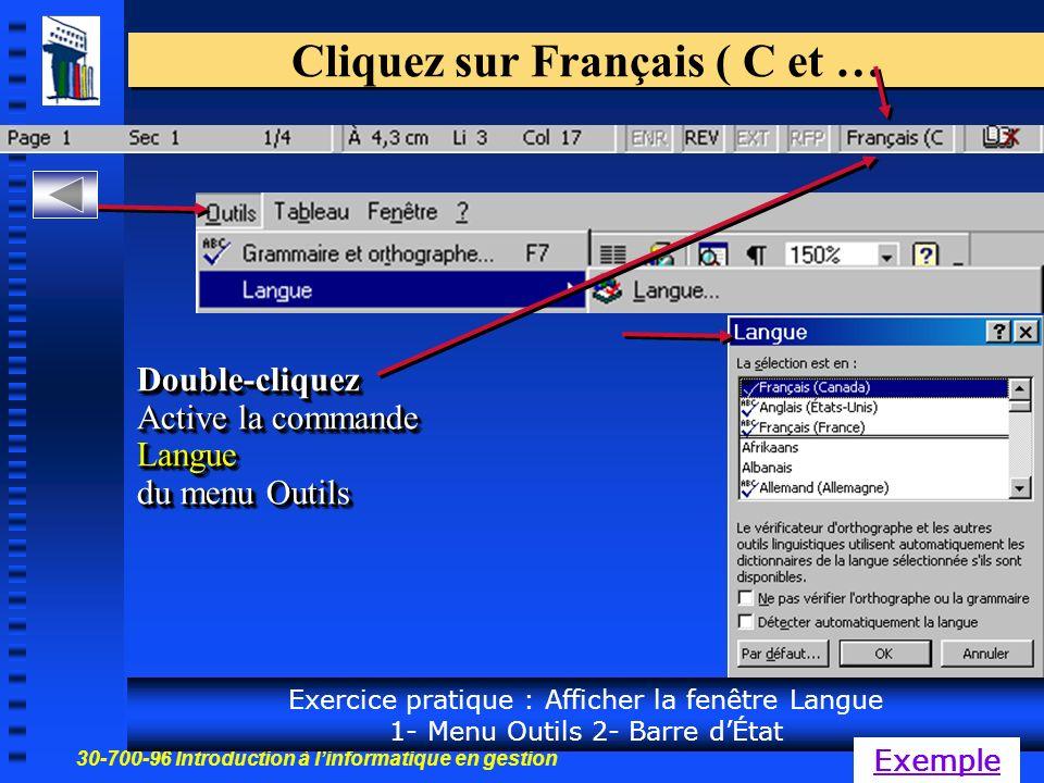 30-700-96 Introduction à linformatique en gestion 9 Cliquez sur Français ( C et … Double-cliquez Active la commande Langue du menu Outils Exercice pratique : Afficher la fenêtre Langue 1- Menu Outils 2- Barre dÉtat Exemple