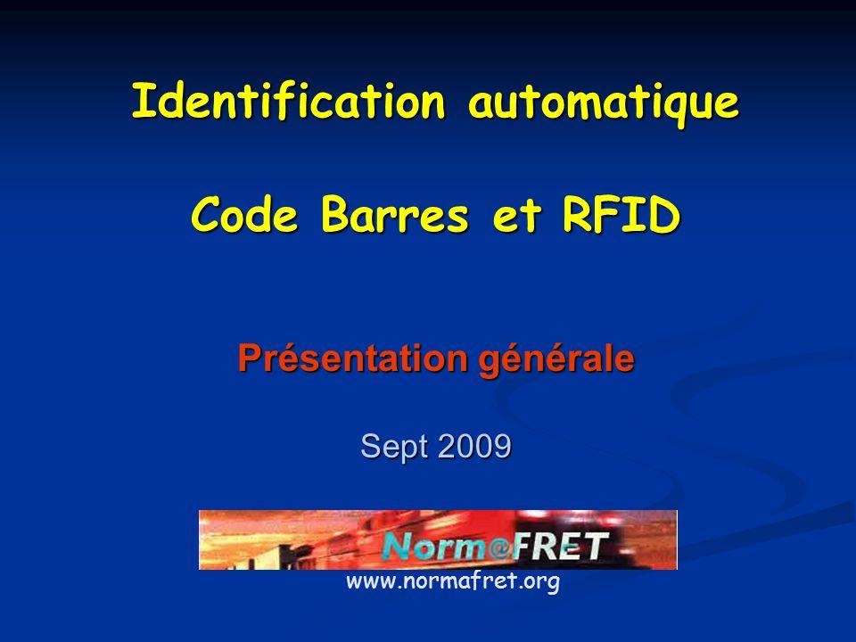 www.normafret.org Identification automatique Code Barres et RFID Présentation générale Sept 2009