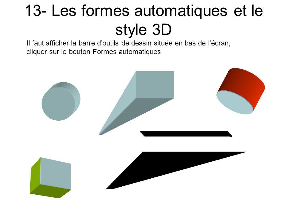 12- Les formes automatiques et le style Ombre Il faut afficher la barre doutils de dessin située en bas de lécran, cliquer sur le bouton Formes automa