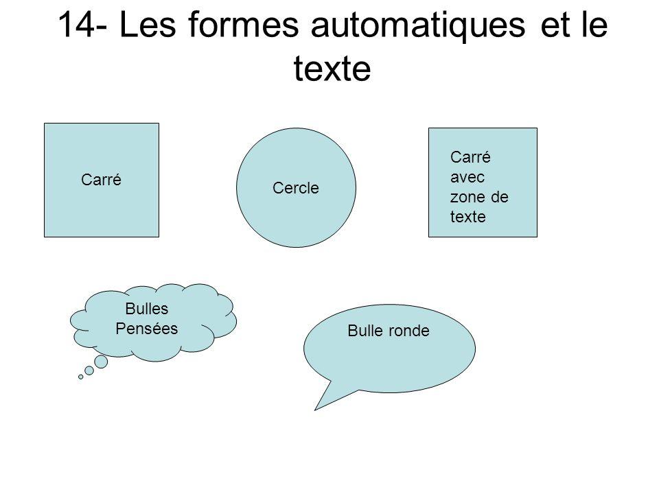 13- Les formes automatiques et le style 3D Il faut afficher la barre doutils de dessin située en bas de lécran, cliquer sur le bouton Formes automatiq