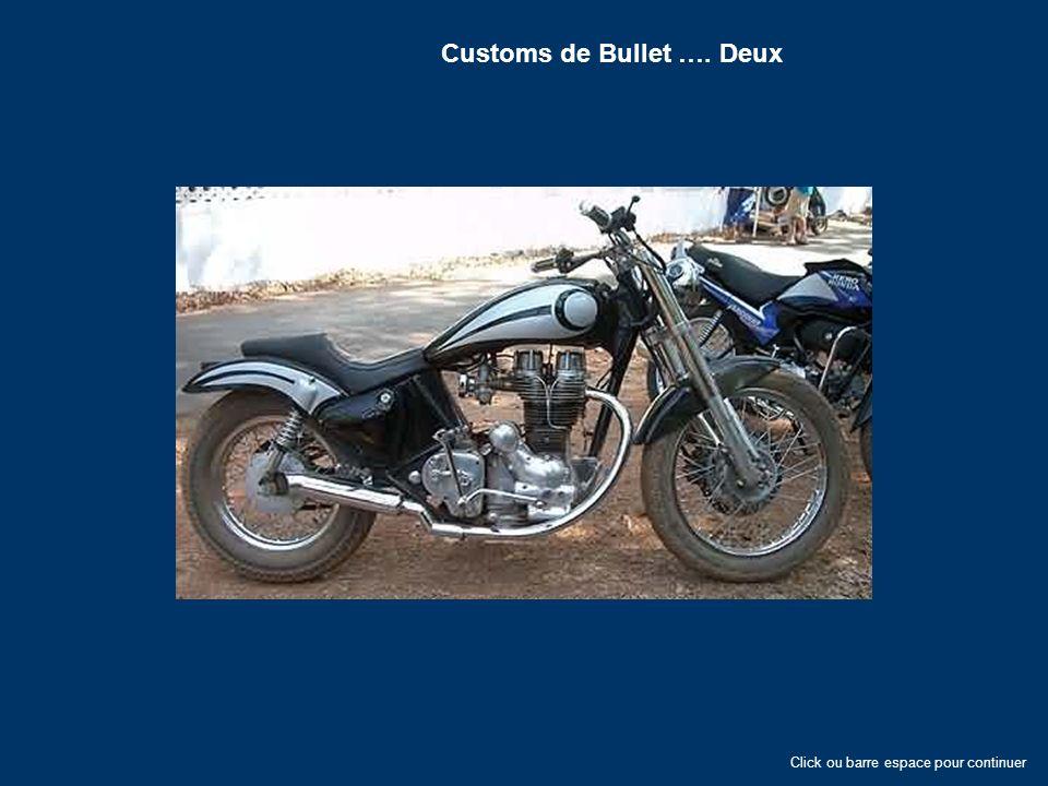 Click ou barre espace pour continuer Customs de Bullet …. Deux