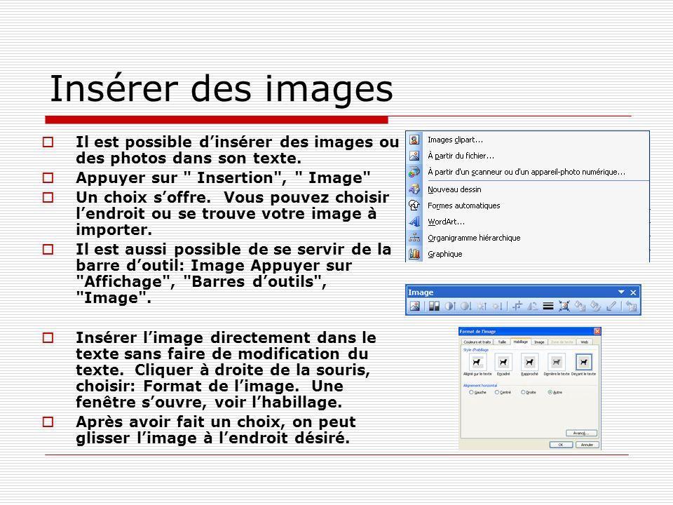 Insérer des images Il est possible dinsérer des images ou des photos dans son texte. Appuyer sur