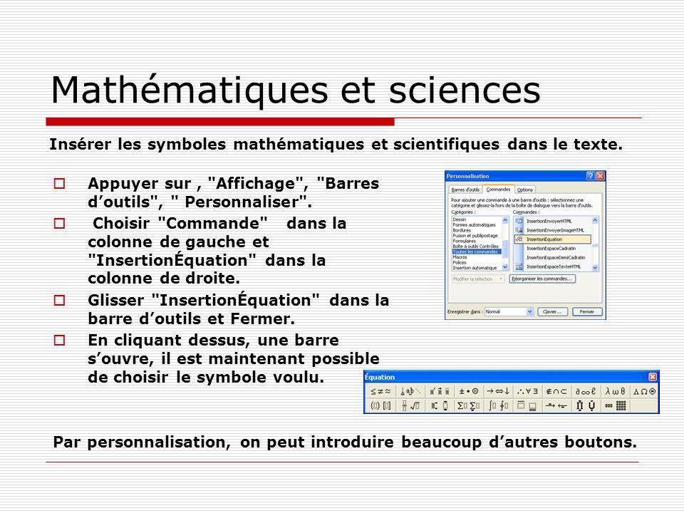 Mathématiques et sciences Insérer les symboles mathématiques et scientifiques dans le texte. Appuyer sur,