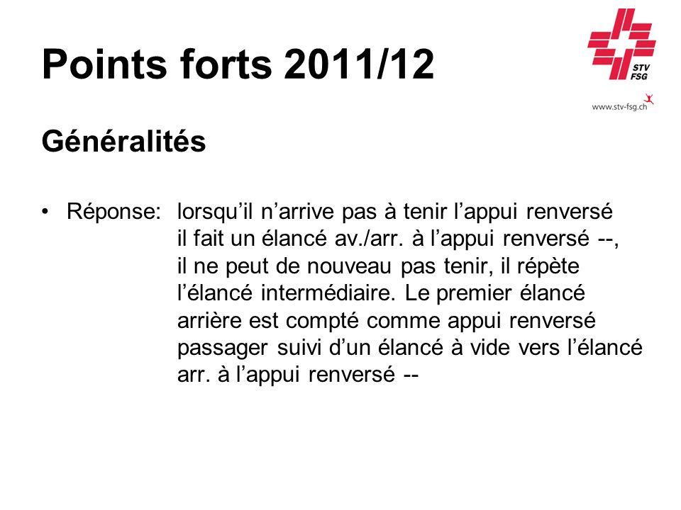 Points forts 2011/12 Généralités Réponse:lorsquil narrive pas à tenir lappui renversé il fait un élancé av./arr. à lappui renversé --, il ne peut de n