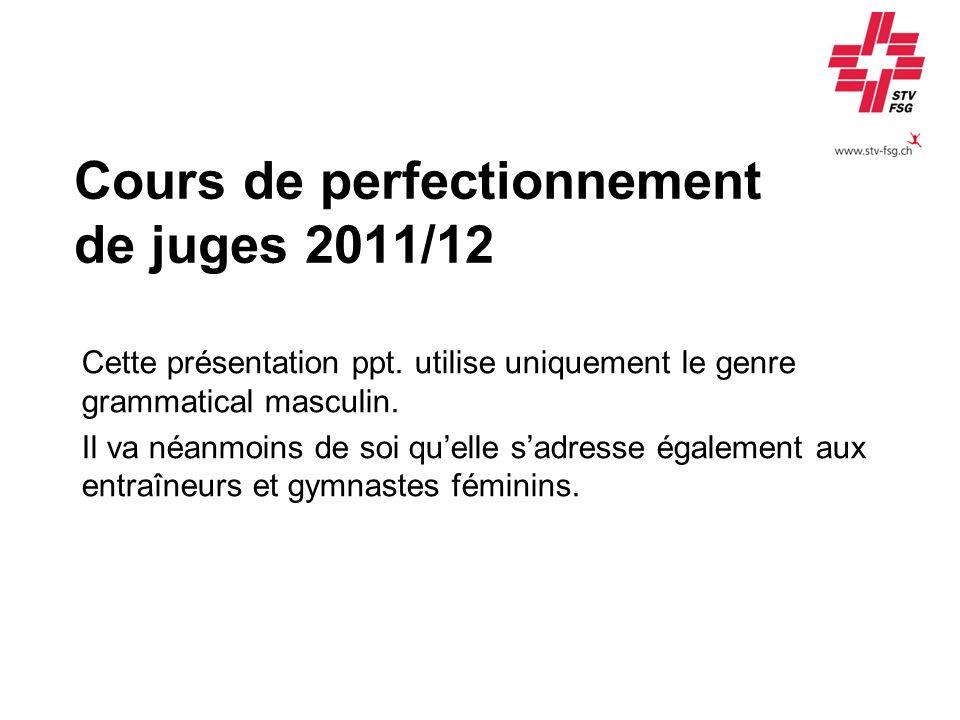 Cours de perfectionnement de juges 2011/12 Cette présentation ppt. utilise uniquement le genre grammatical masculin. Il va néanmoins de soi quelle sad