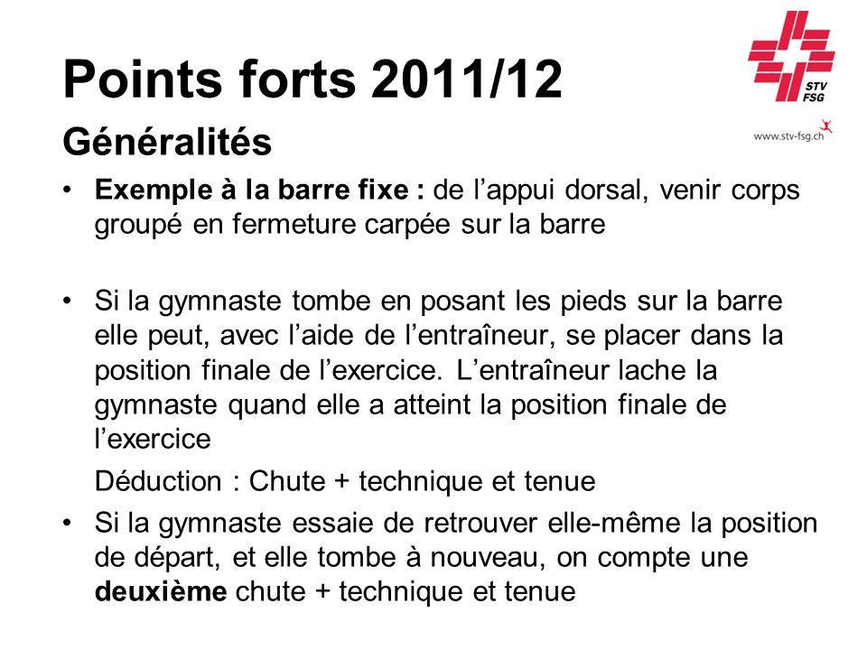 Points forts 2011/12 Généralités Exemple à la barre fixe : de lappui dorsal, venir corps groupé en fermeture carpée sur la barre Si la gymnaste tombe