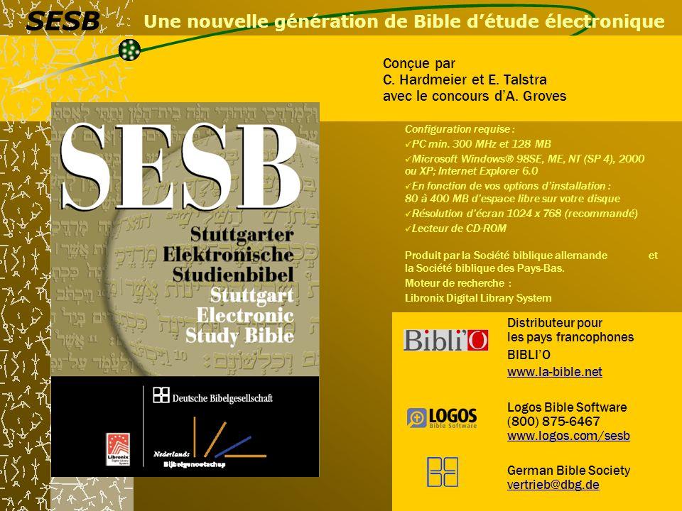 Une nouvelle génération de Bible détude électronique Conçue par C. Hardmeier et E. Talstra avec le concours dA. Groves SESB Distributeur pour les pays