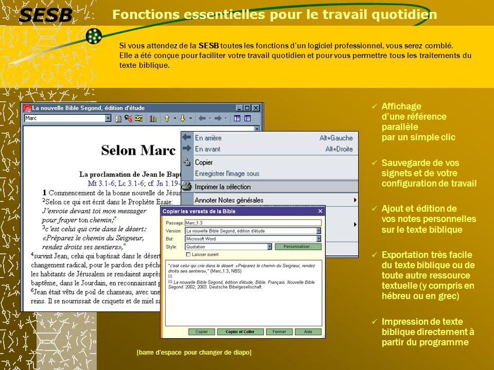 Fonctions essentielles pour le travail quotidien Si vous attendez de la SESB toutes les fonctions dun logiciel professionnel, vous serez comblé.