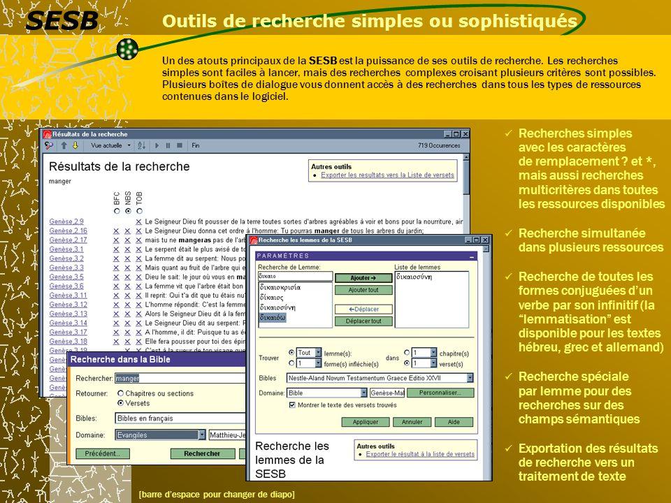 Recherche dans les bases de données morphologiques La SESB offre des menus spéciaux pour effectuer des recherches dans les bases de données morphologiques de la BHS, de la Septante et du Nouveau Testament grec.