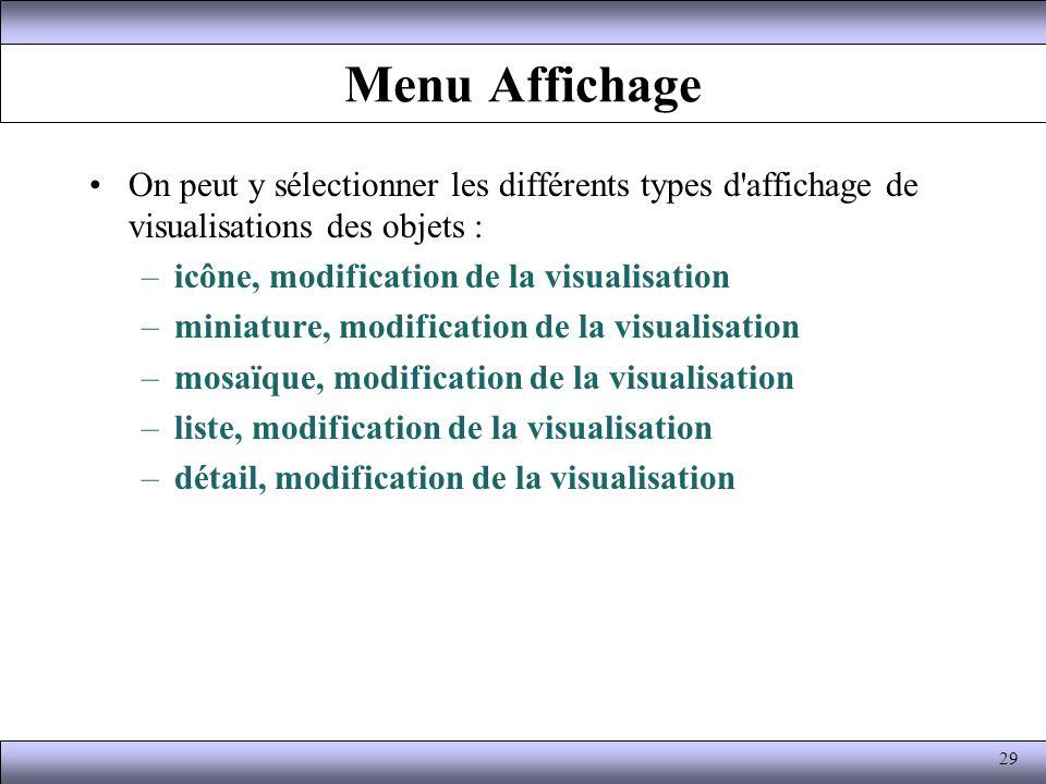 Menu Affichage On peut y sélectionner les différents types d'affichage de visualisations des objets : –icône, modification de la visualisation –miniat