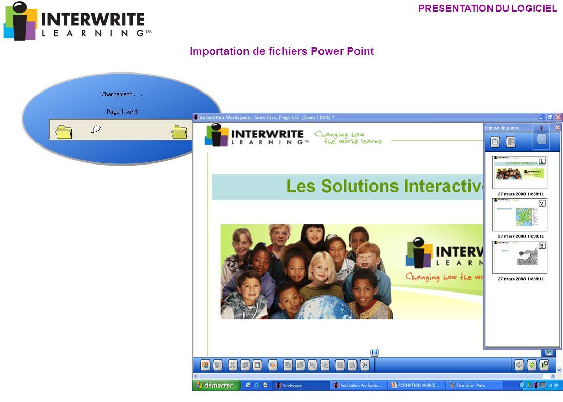 PRESENTATION DU LOGICIEL Importation de fichiers Power Point