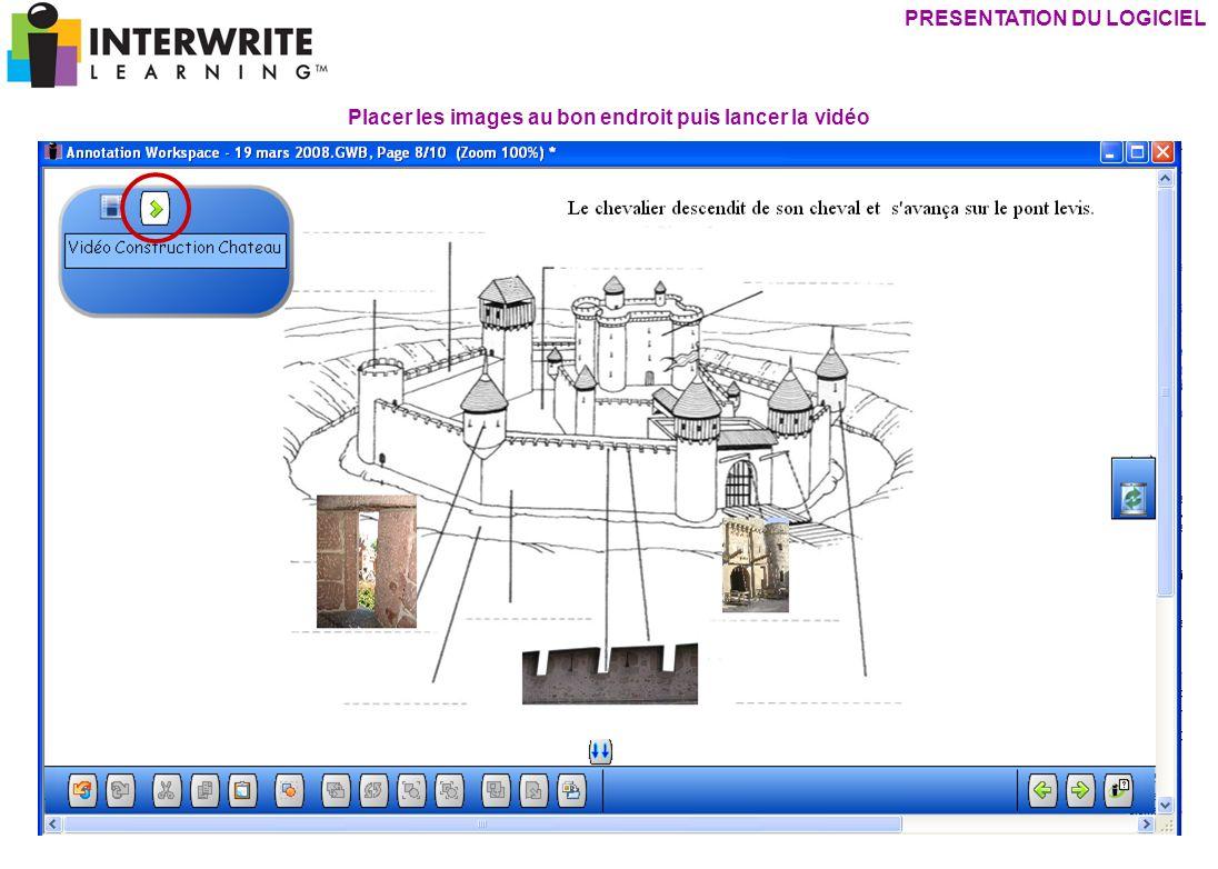 PRESENTATION DU LOGICIEL Placer les images au bon endroit puis lancer la vidéo