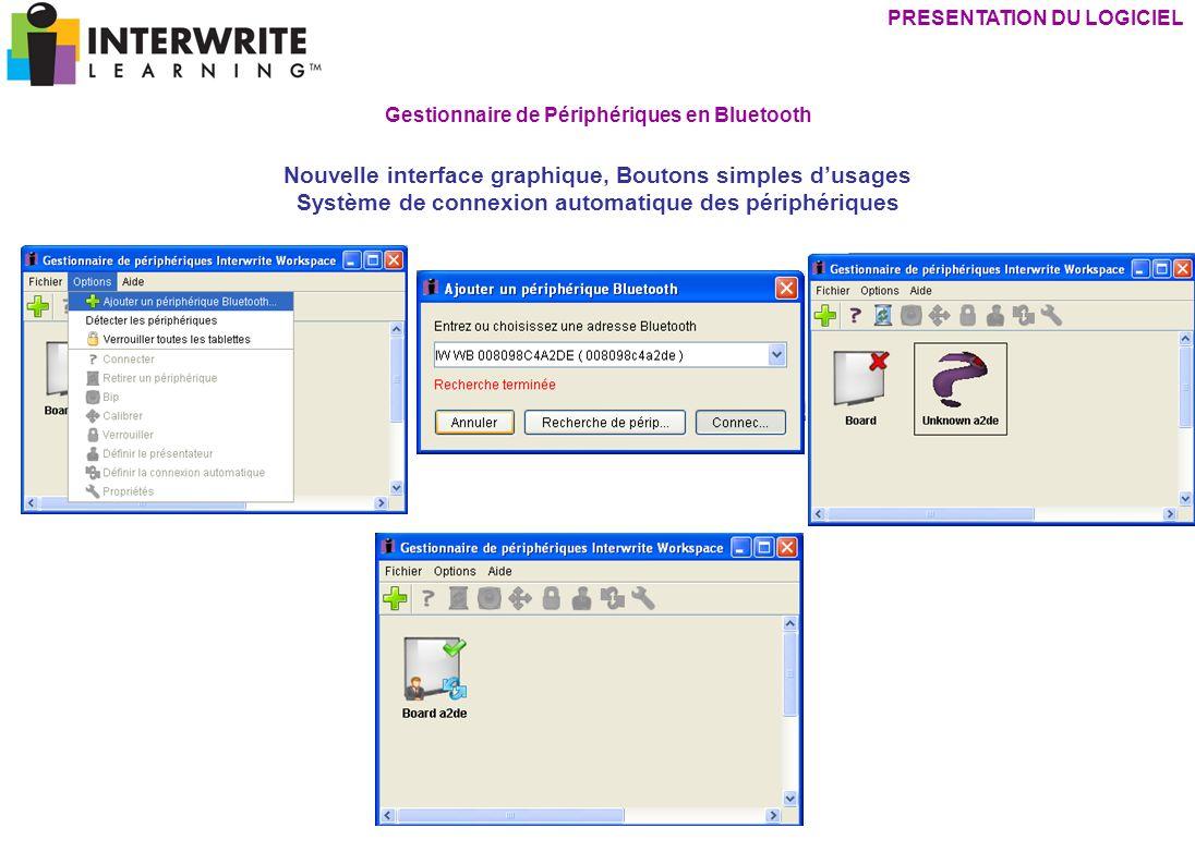 PRESENTATION DU LOGICIEL Gestionnaire de Périphériques en Bluetooth Nouvelle interface graphique, Boutons simples dusages Système de connexion automat