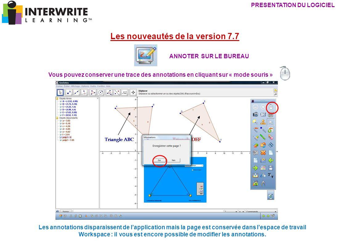 Les nouveautés de la version 7.7 PRESENTATION DU LOGICIEL ANNOTER SUR LE BUREAU Vous pouvez conserver une trace des annotations en cliquant sur « mode