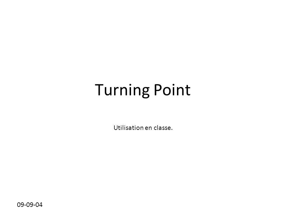 Cliquez pour modifier le style des sous-titres du masque 09-09-04 Turning Point Utilisation en classe.