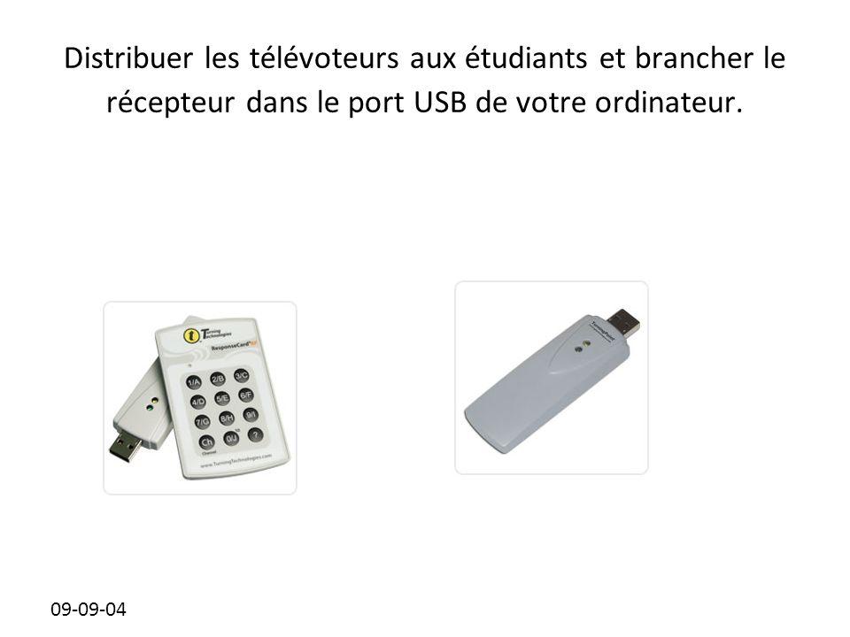 09-09-04 Distribuer les télévoteurs aux étudiants et brancher le récepteur dans le port USB de votre ordinateur.