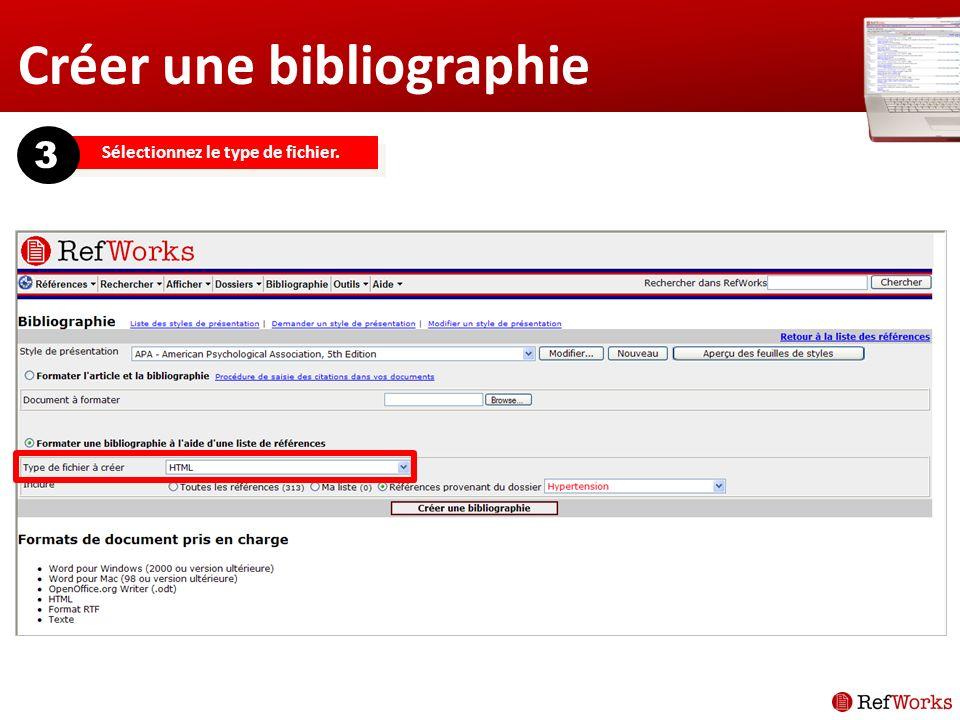 Créer une bibliographie Sélectionnez le type de fichier. 3