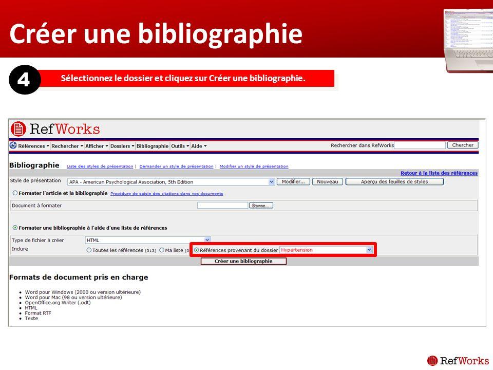 Créer une bibliographie Sélectionnez le dossier et cliquez sur Créer une bibliographie. 4
