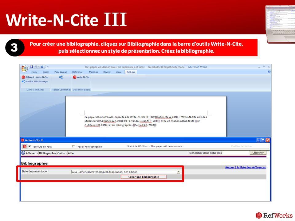 Write-N-Cite III Pour créer une bibliographie, cliquez sur Bibliographie dans la barre d outils Write-N-Cite, puis sélectionnez un style de présentation.