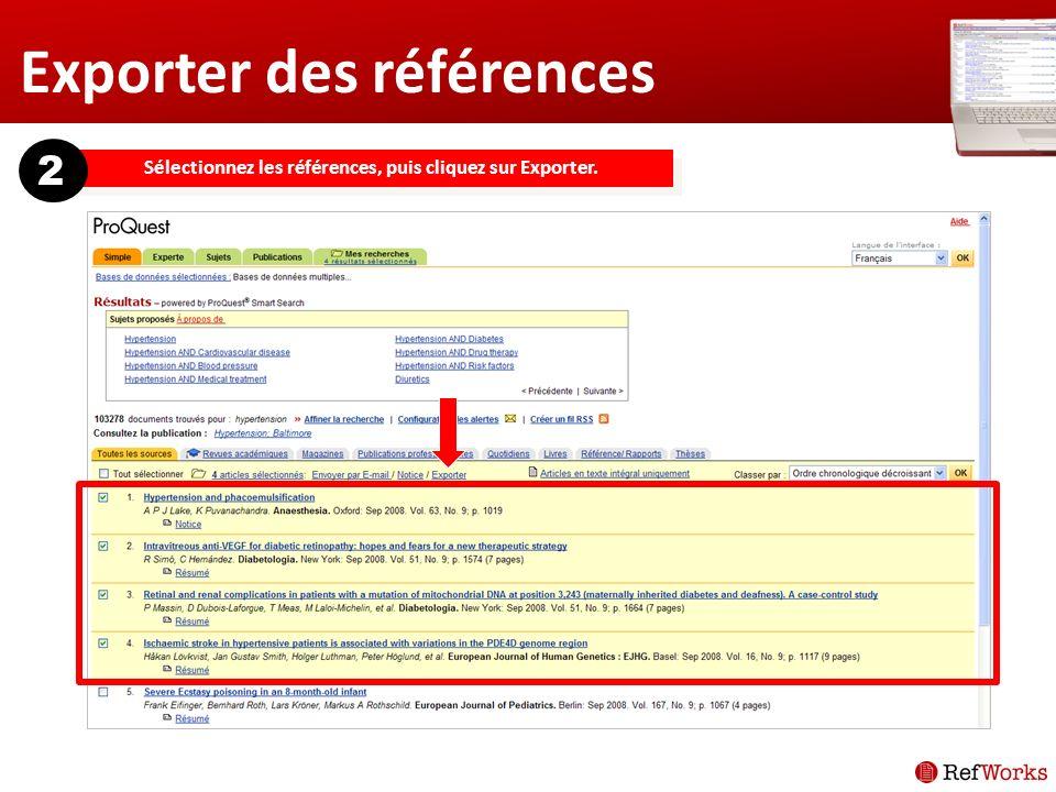 Exporter des références Sélectionnez les références, puis cliquez sur Exporter. 2