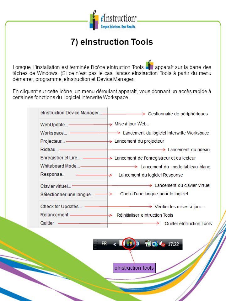 7) eInstruction Tools Lorsque Linstallation est terminée licône eIntruction Tools apparaît sur la barre des tâches de Windows. (Si ce nest pas le cas,