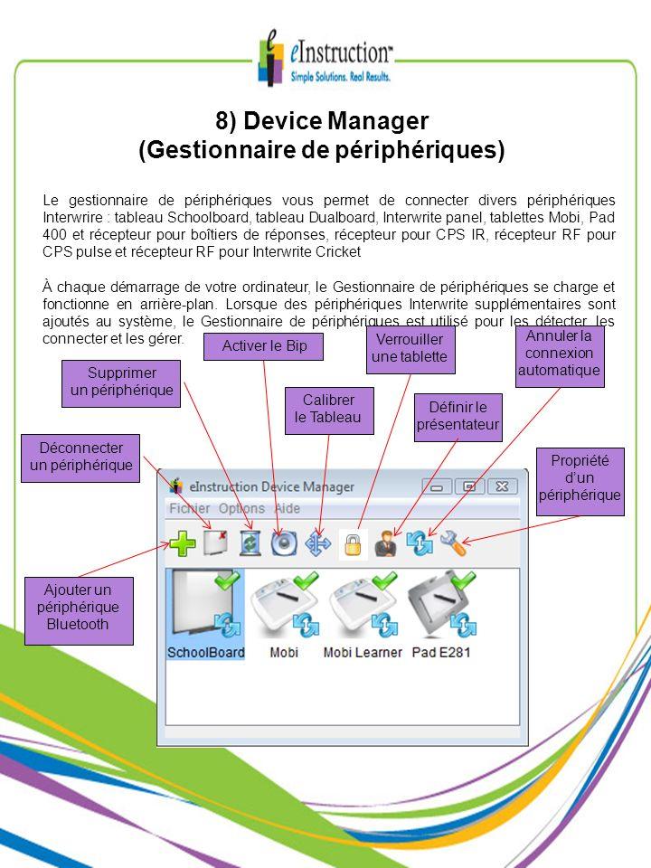 8) Device Manager (Gestionnaire de périphériques) Le gestionnaire de périphériques vous permet de connecter divers périphériques Interwrire : tableau