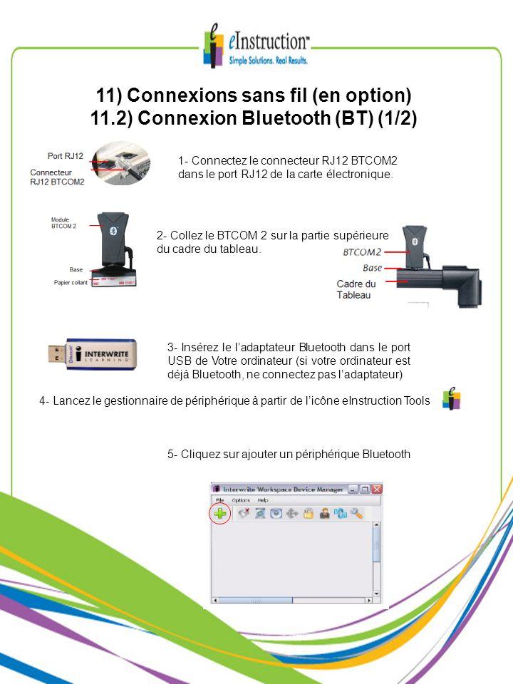 11) Connexions sans fil (en option) 11.2) Connexion Bluetooth (BT) (1/2) 1- Connectez le connecteur RJ12 BTCOM2 dans le port RJ12 de la carte électron