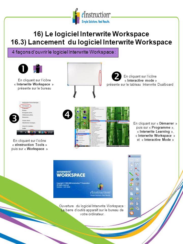 Ouverture du logiciel Interwrite Workspace : La barre doutils apparaît sur le bureau de votre ordinateur. En cliquant sur « Démarrer » puis sur « Prog