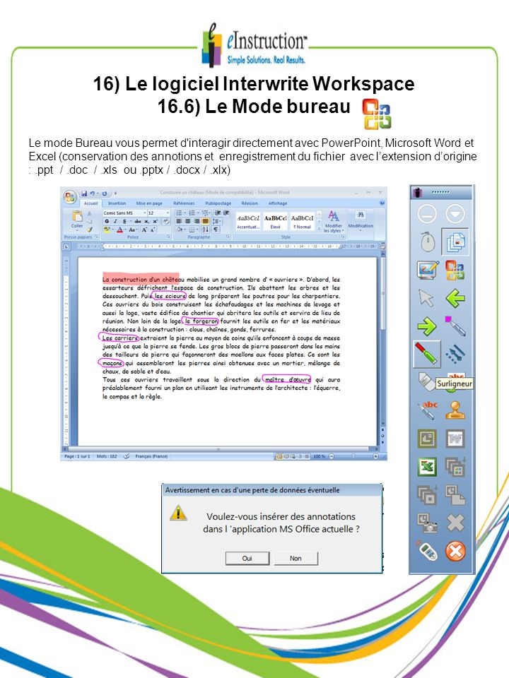 Le mode Bureau vous permet d'interagir directement avec PowerPoint, Microsoft Word et Excel (conservation des annotions et enregistrement du fichier a