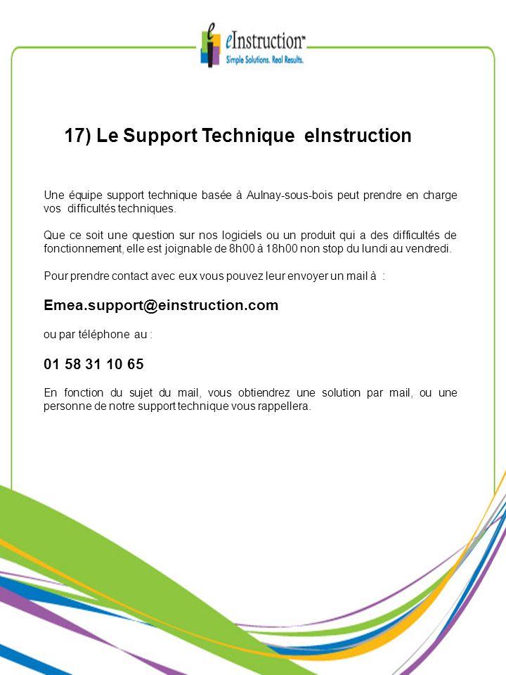 17) Le Support Technique eInstruction Une équipe support technique basée à Aulnay-sous-bois peut prendre en charge vos difficultés techniques. Que ce